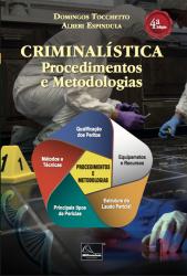 Criminalística: Procedimentos e Metodologias, 4ª Edição