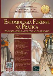 Entomologia Forense Na Prática – Do Laboratório À Utilização Do Vestígio
