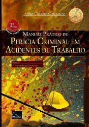 Manual Prático De Perícia Criminal Em Acidentes De Trabalho – 2ª Edição