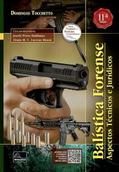 Balística Forense – Aspectos Técnicos e Jurídicos, 11ª Edição