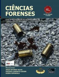 Ciências Forenses – Uma introdução às principais áreas da Criminalística Moderna, 4ª edição